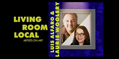 Living Room Local with Luis Alfaro & Laurie Woolery tickets