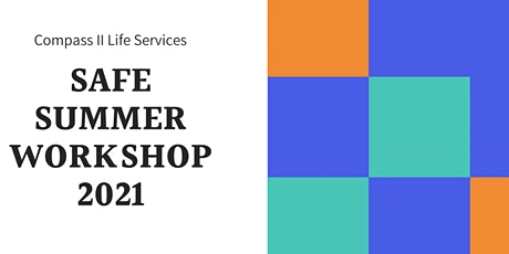 Safe Summer Workshop 2021 tickets