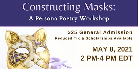 Constructing Masks: a Persona Poetry Workshop tickets