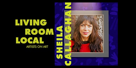 Living Room Local with Sheila Callaghan tickets