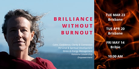 Brilliance without Burnout Half Day event in Bribie Island tickets