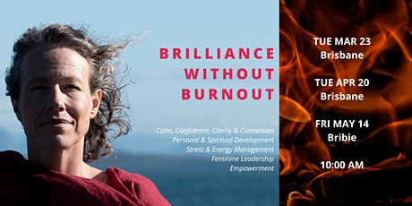 Brilliance without Burnout Half Day event in Brisbane tickets