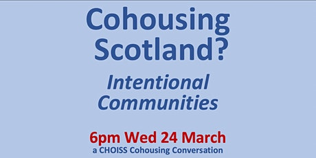 Cohousing Scotland launch: Creating Intentional Communities 6pm Wed 24March tickets