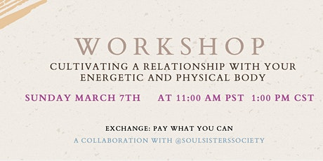 Cultivating a Relationship With Your Energetic and Physical Body tickets