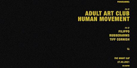 Adult Art Club & Human Movement – The Night Cat tickets