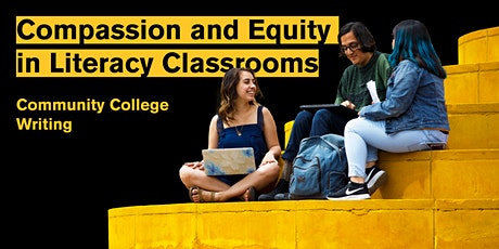 Compassion & Equity in Literacy Classrooms: Community College Writing tickets