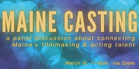 Maine Casting: A Panel Discussion tickets