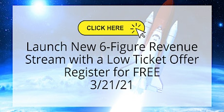 Launch a Six-Figure Low Ticket Item tickets