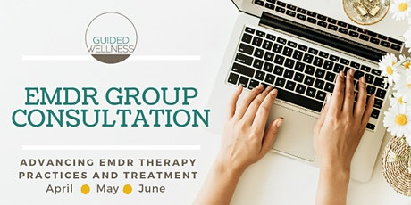 EMDR Group Consultation - Spring 2021 tickets