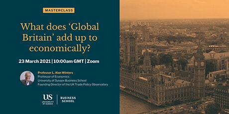 "L Alan Winters: ""What does 'Global Britain' add up to economically?"" tickets"