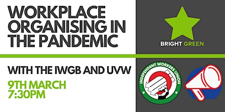 Workplace Organising in the Pandemic - Bright Green tickets