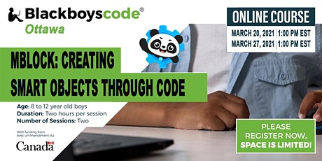 Black Boys Code Ottawa -mBlock: Creating Smart Objects through Code tickets