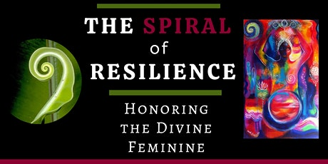 The Spiral of Resilience: Honoring the Divine Feminine tickets