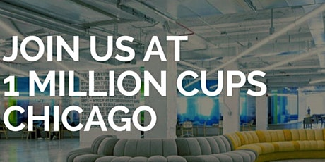 1 Million Cups Chicago: March Session (Webinar / Virtual Meet Up) tickets