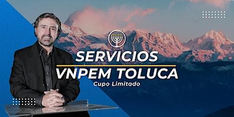 VNPEM Toluca Servicios Domingo 28 de Febrero entradas