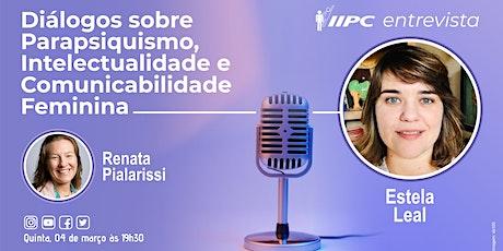 LIVE-Diálogos sobre Parapsiquismo, Intelect. e Comunicabilidade Feminina entradas