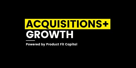 A Guided Path Towards Financial Freedom through Acquisitions & Growth tickets