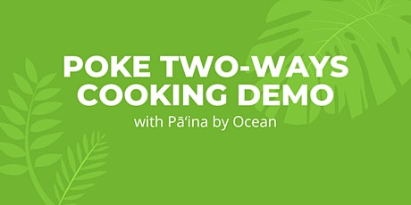 Poke Two-Ways Cooking Demo with Pā'ina by Ocean tickets