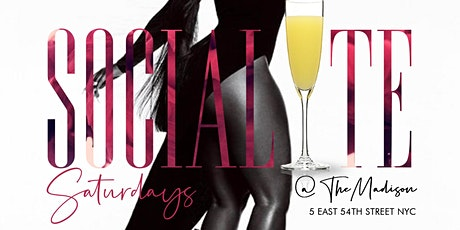 "CEO FRESH PRESENTS: "" SOCIALITE SATURDAY'S "" BRUNCH @THE MADISON NYC tickets"