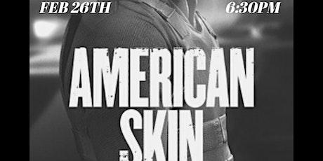 "Movie Night Featuring ""American Skin"" tickets"