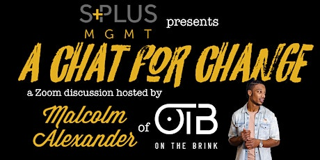 S+ MGMT Presents: A Chat For Change tickets