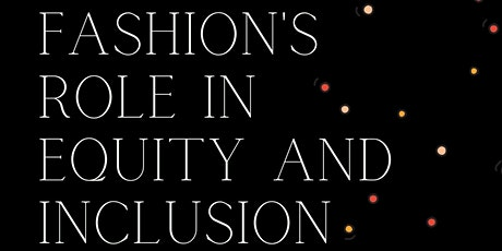 Fashion's Role in Equity & Inclusion tickets