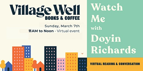 """Virtual Reading of """"Watch Me"""" and Conversation with Author Doyin Richards tickets"""