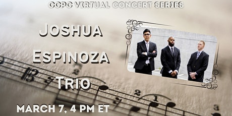Virtual Concert Series: Joshua Espinoza Trio tickets