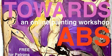 TOWARDS ABSTRACTION - ONLINE ¨PAINTING CLASS tickets