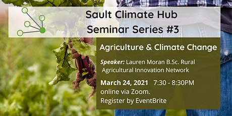 Sault Climate Hub Seminar #3: Agriculture and Climate Change tickets