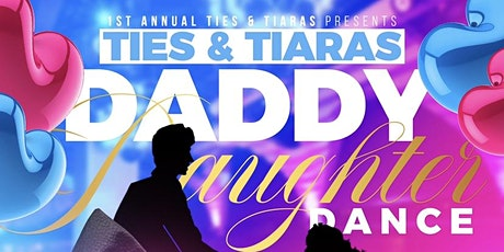 1st Annual Ties & Tiaras Daddy Daughter Dance tickets