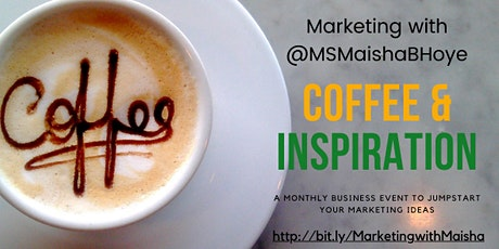 Coffee and Inspiration: Marketing with Maisha tickets
