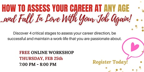 How to Assess Your Career At Any Age and Fall in Love with Your Job Again! tickets