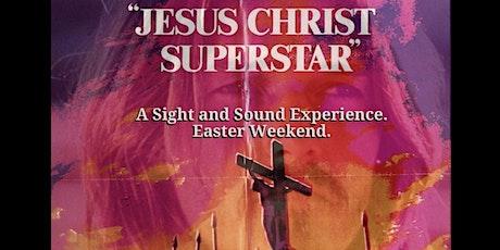 JESUS CHRIST SUPERSTAR- THE MOVIE  (Sat Apr 3 - 4:30pm) tickets