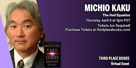 Third Place Books Presents Michio Kaku - The God Equation tickets