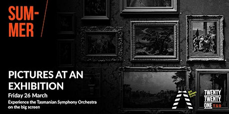 Tasmanian Symphony Orchestra - streaming  - PICTURES AT AN EXHIBITION tickets