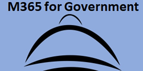 M365 for Government DC Users Group - March 2021 Meeting tickets