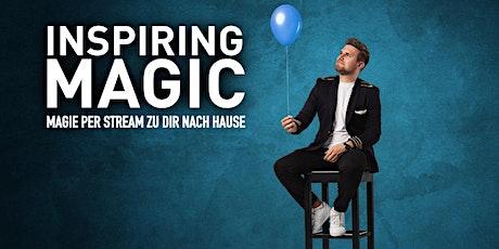 INSPIRING MAGIC - Magie per Stream zu dir nach Hause tickets
