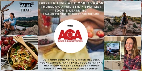 Table to Trail with Marty Cowan and Always Choose Adventures tickets