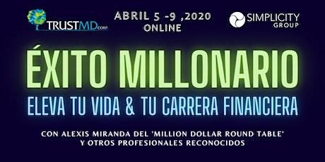 ÉXITO MILLONARIO - Eleva tu vida & tu carrera financiera boletos