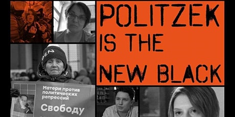 """Politzek Is the New Black "" Screening and discussion tickets"