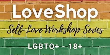 LoveShop Series - Self-love Workshops tickets