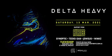 Tuckshop Mackay ft. Delta Heavy (UK) + Avance tickets