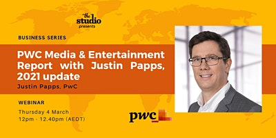 PWC Media & Entertainment Report with Justin Papps, 2021 update