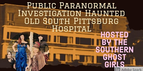 Paranormal Investigation Old South Pittsburg Hospital ,Southern Ghost Girls tickets