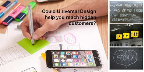 Could Universal Design help you to reach hidden customers? tickets