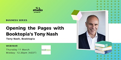 Business Series – Opening the pages with Booktopia's Tony Nash