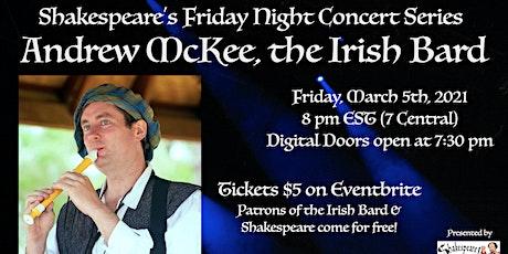 Shakespeare's Friday Night Concert Series: Andrew McKee, the Irish Bard! tickets