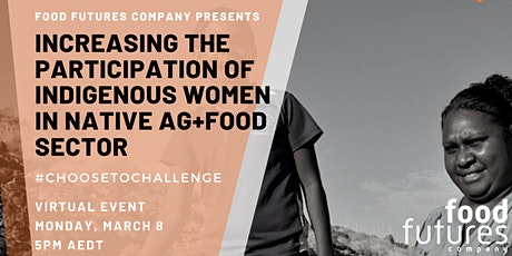 Increasing the participation of Indigenous Women in Native Ag+Food Sector tickets