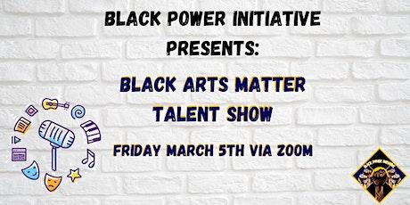 Black Power Initiative presents: Black Art Matters Talent Show! tickets